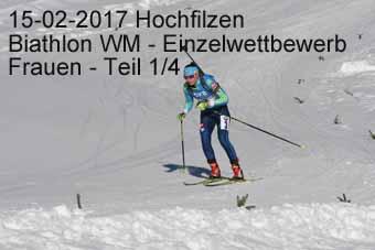15-02-2017 Hochfilzen - Biathlon WM - Einzelwettkampf Frauen - 1.Teil