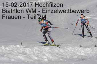 15-02-2017 Hochfilzen - Biathlon WM - Einzelwettkampf Frauen - 2.Teil