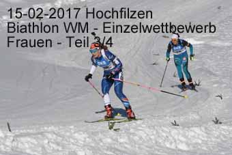 15-02-2017 Hochfilzen - Biathlon WM - Einzelwettkampf Frauen - 3.Teil