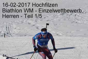 16-02-2017 Hochfilzen - Biathlon WM - Einzelwettkampf Herren - 1.Teil