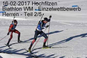 16-02-2017 Hochfilzen - Biathlon WM - Einzelwettkampf Herren - 2.Teil