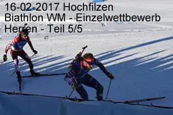 16-02-2017 Hochfilzen - Biathlon WM - Einzelwettkampf Herren - 5.Teil