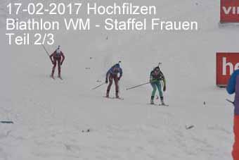 17-02-2017 Hochfilzen - Biathlon WM - Staffel Frauen - 2.Teil
