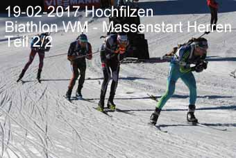 17-02-2017 Hochfilzen - Biathlon WM - Massenstart Herren - 2.Teil
