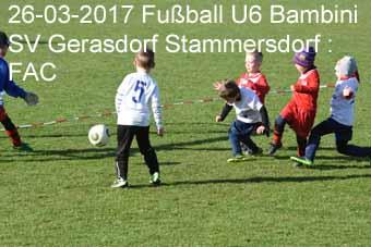 26-03-2017 Fußball U6 Bambini - SV Gerasdorf Stammersdorf : FAC